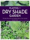 Planting the Dry Shade Garden (eBook): The Best Plants for the Toughest Spot in Your Garden